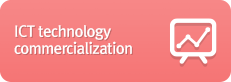 ICT technology commercialization